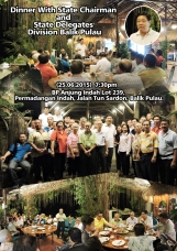 Dinner with State Chairman & State Delegate Division Balik Pulau
